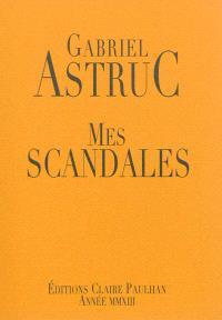 Mes scandales