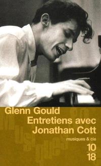 Glenn Gould : entretiens avec Jonathan Cott