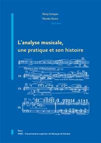 L'analyse musicale : une pratique et son histoire : colloque international Pratiquer l'analyse musicale : une discipline musicologique et son histoire, tenu à l'académie musicale de Villecroze, du 19 au 23 avril 2006