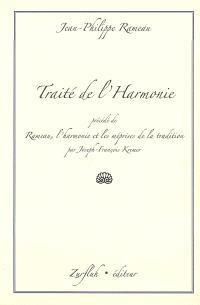 Traité de l'harmonie. Précédé de Rameau, l'harmonie et les méprises de la tradition