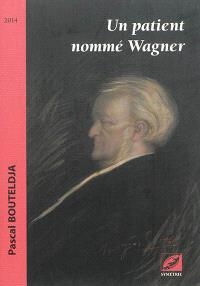 Un patient nommé Wagner