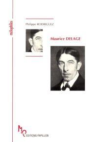 Maurice Delage ou La solitude de l'artisan