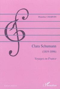 Clara Schumann (1819-1896) : voyages en France