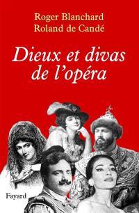 Dieux et divas de l'opéra