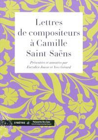 Lettres de compositeurs à Camille Saint-Saëns : lettres conservées au Château-musée de Dieppe