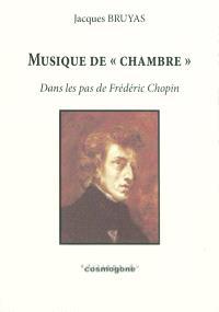 Musique de chambre : dans les pas de Frédéric Chopin