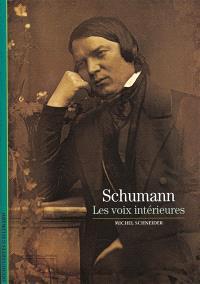 Schumann : les voix intérieures