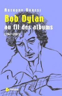 Bob Dylan  : au fil des albums, 1966-2001