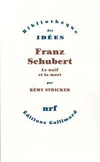 Franz Schubert : le naïf et la mort