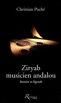 Ziryab, musicien andalou : histoire et légende