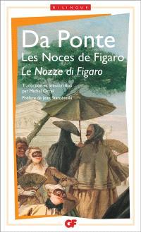 Trois livrets pour Mozart, Les noces de Figaro = Le nozze di Figaro