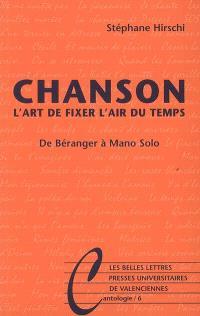 Chanson : l'art de fixer l'air du temps : de Béranger à Mano Solo