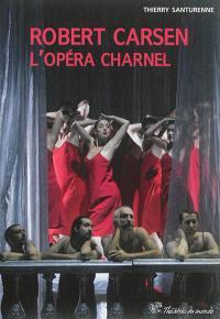 Robert Carsen, l'opéra charnel