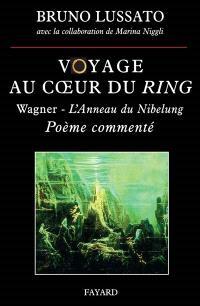 Voyage au coeur du Ring. Volume 1, L'anneau du Nibelung