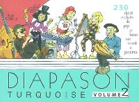 Diapason turquoise. Volume 2, Carnet de 230 chants avec partitions et accords : chants populaires du pays de France avec guide-chants sur Internet