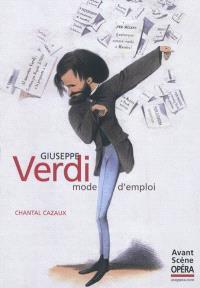 Giuseppe Verdi : mode d'emploi