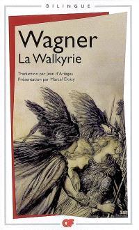 La Walkyrie = Die Walküre