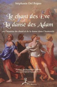 Le chant des Eve, la danse des Adam ou L'histoire du chant et de la danse dans l'humanité
