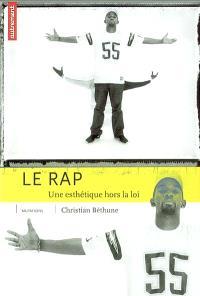 Le rap : une esthétique hors-la-loi