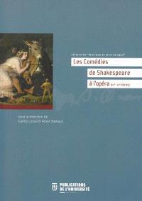 Les comédies de Shakespeare à l'opéra : XIXe-XXIe siècles
