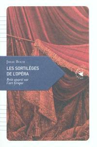 Les sortilèges de l'opéra : petit aparté sur l'art lyrique
