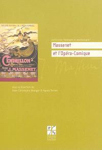 Massenet et l'Opéra-Comique : actes de la journée d'études de l'Opéra Comique, 8 décembre 2012, Université Jean Monnet, Opéra Comique