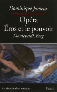 Opéra : Eros et le pouvoir, Monteverdi, Berg