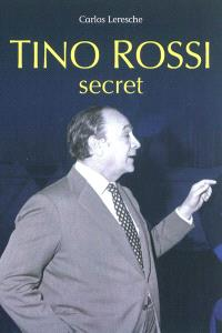 Tino Rossi : secret