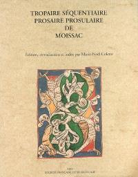 Tropaire séquentiaire prosaire prosulaire de Moissac : troisième quart du XIe siècle : manuscrit Paris, Bibliothèque nationale de France, 1871