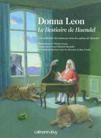 Le bestiaire de Haendel : sur la piste des animaux dans les opéras de Haendel