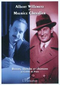 Albert Willemetz et Maurice Chevalier : revues, sketchs et chansons au Casino de Paris