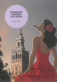 Comment Carmen tua Bizet
