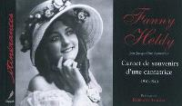Fanny Heldy : carnets de souvenirs d'une cantatrice, 1910-1940