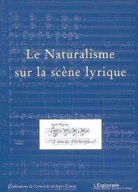 Le naturalisme sur la scène lyrique