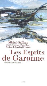 Les esprits de Garonne : opéra champêtre