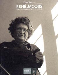 René Jacobs : prima la musica, prime le parole