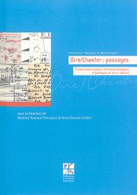 Dire-chanter : passages : études musicologiques, ethnomusicologiques et poétiques (XXe et XXIe siècles)