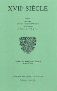 Dix-septième siècle. n° 198, Le théâtre lyrique en France après Lully