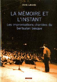 La mémoire et l'instant : les improvisations chantées bertsulari basque
