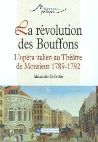 La révolution des bouffons : l'opéra italien au Théâtre de Monsieur, 1789-1792