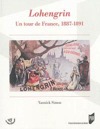 Lohengrin : un tour de France, 1887-1891
