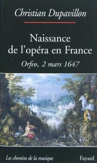 Naissance de l'opéra en France : Orfeo, 2 mars 1647