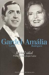 Carlos Gardel, Amalia Rodrigues : récital idéal