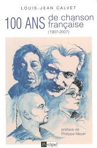Cent ans de chanson française (1907-2007)