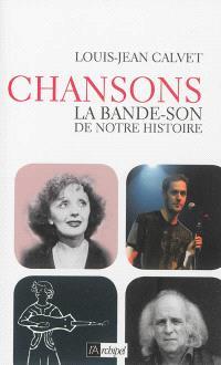 Chansons : la bande-son de notre histoire