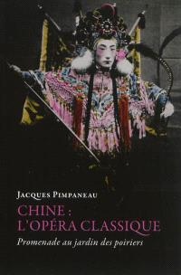 Chine, l'opéra classique : promenade au jardin des poiriers