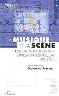 La musique et la scène : l'écriture musicale et son expression scénique au XXe siècle : actes de colloque, Paris, le 23 et 24 novembre 2006