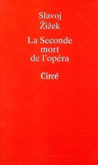 La seconde mort de l'opéra