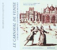 Le carnaval de Venise (1699) d'André Campra et Jean-François Regnard : livret, études et commentaires
