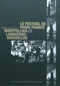 Le Festival de Radio France et Montpellier Languedoc-Roussillon : un festival de caractère